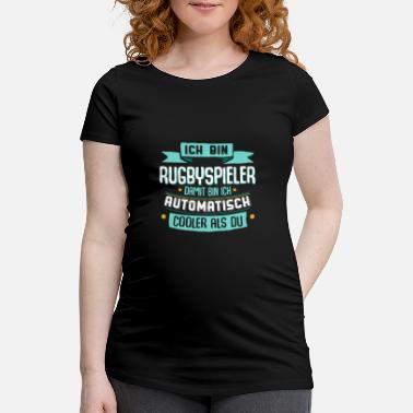 Rugby Cool rugby player shirt with funny slogan. - Maternity T-Shirt