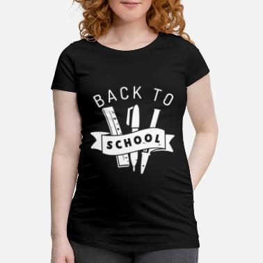 Back To School Back to School Back to school elementary school - Maternity T-Shirt