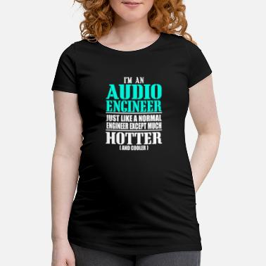 Audio AUDIO ENGINEER - Zwangerschaps T-shirt