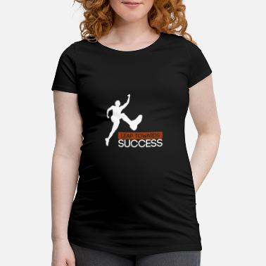 Leap Leap towards success - leap to success - Maternity T-Shirt