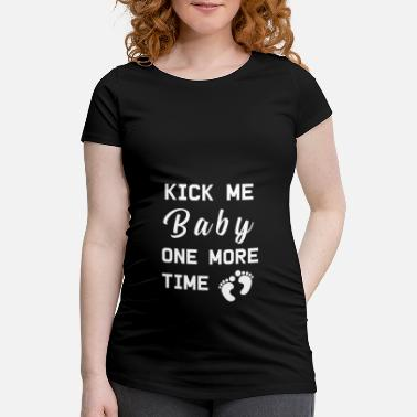 Kick Pregnancy Baby belly baby - Maternity T-Shirt