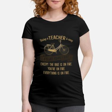 Like A Sir Being A Teacher Is Easy Like Riding A Bike T Shirt - Schwangerschafts-T-Shirt