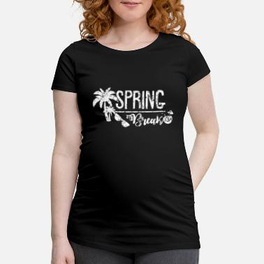 Spring Break Spring Break - T-shirt de grossesse