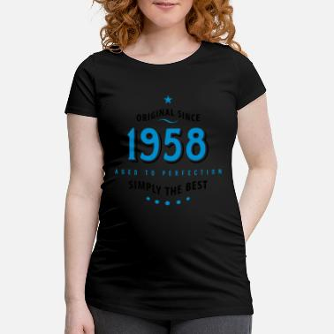 Birthday 1958 original since 1958 simply the best 60th birthday - Maternity T-Shirt