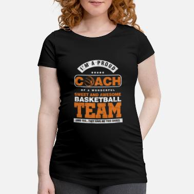 Basketball Ik ben Proud Coach Basketball Team Players MVP - Zwangerschaps T-shirt