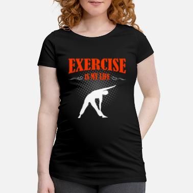Exercise Exercise - Maternity T-Shirt