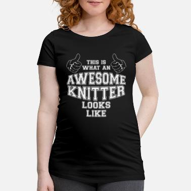 This Is What An Awesome Pops Looks Like This is what an Awesome Knitter Looks Like Gifts - Maternity T-Shirt