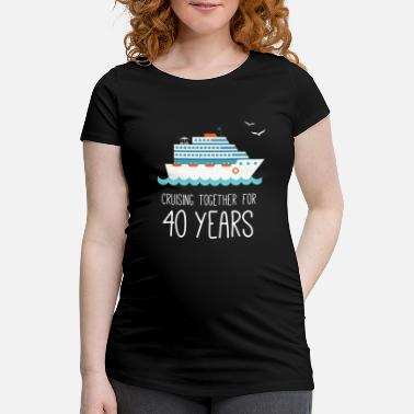New Year Cruising Together For 40 Years Wedding Anniversary - Maternity T-Shirt