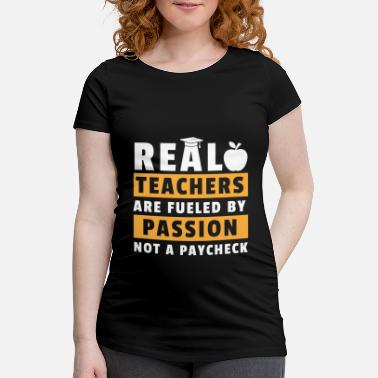 Inspirational Teacher Be inspired by the dedication of all teachers - Women's Pregnancy T-Shirt