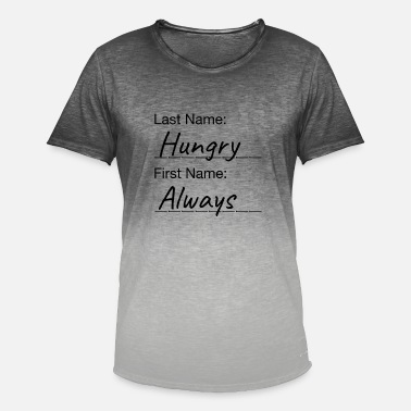 Hungry Always Hungry - Immger Hungry - Men's Colour Gradient T-Shirt