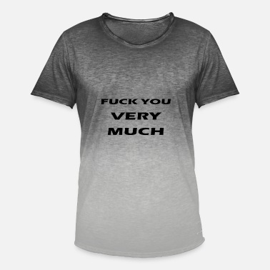 Very Much fuck you very much - Men's Colour Gradient T-Shirt