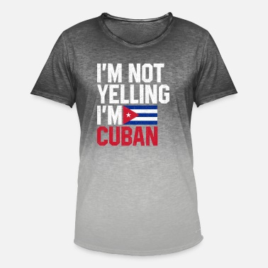 Im Not Yelling Im Cuban im not yelling im cuban, funny cuba - Men's Colour Gradient T-Shirt