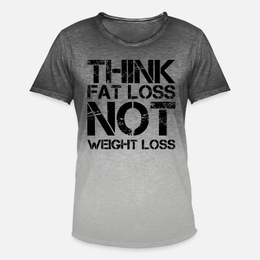 Weight Loss think fat loss - not weight loss - Men's Colour Gradient T-Shirt