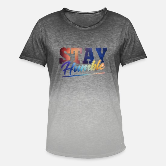 Gift Idea T-Shirts - Statement Shirt Ladies Stay Humble Cooler quote - Men's Colour Gradient T-Shirt dip dye grey