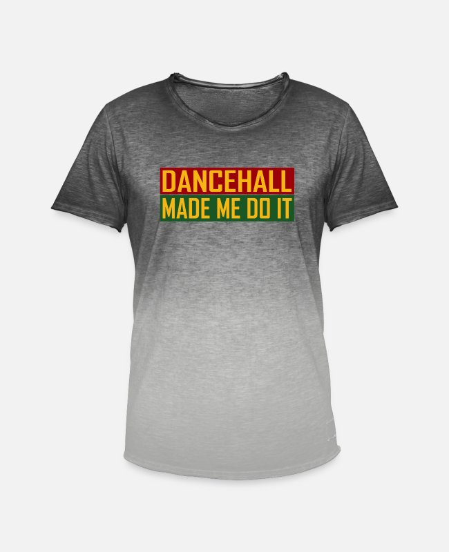 Rastafari T-Shirts - Dancehall Made Me Do It - Men's Colour Gradient T-Shirt dip dye grey