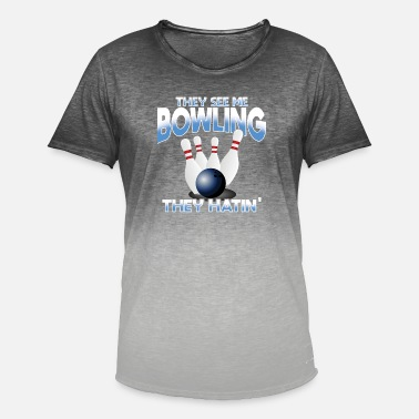 Tenpin Tenpin Bowling - They See me Bowling They Hatin ' - Mannen kleurverloop T-Shirt