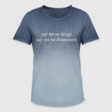 No To Drugs Yes To Drummers quote - Men's T-Shirt with colour gradients