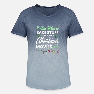 Just Fly Seasonal i just want to bake stuff and watch christmas movi - Men's T-Shirt with colour gradients