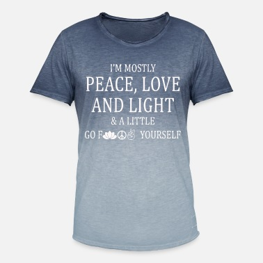 I'm mostly peace, love and light and a little - Men's Colour Gradient T-Shirt