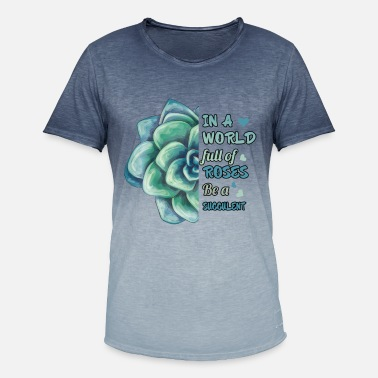 Full Figured in a world full of roses be a succulent - Men's Colour Gradient T-Shirt
