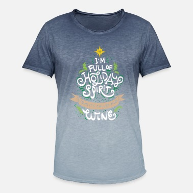 Spirit CHRISTMAS/WINE LOVERS I m full of holiday spirit - Men's Colour Gradient T-Shirt
