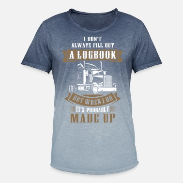 Logbook I Dont Always Fill Out A Logbook - Men's Colour Gradient T-Shirt