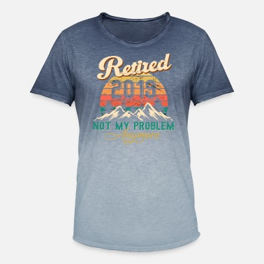 Retired Retired 2019 Not My Problem Anymore - Retirement - Men's Colour Gradient T-Shirt