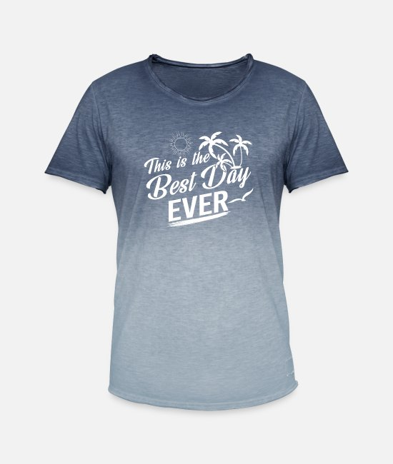 Sexy T-Shirts - This is the best day ever - Men's Colour Gradient T-Shirt dip dye denim