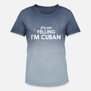 Im Not Yelling Im Cuban I'm Not Yelling I'm Cuban - Men's Colour Gradient T-Shirt