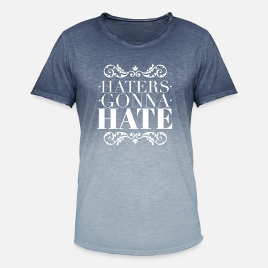 Haters Gonna Hate Haters gonna hate - T-shirt dégradé Homme