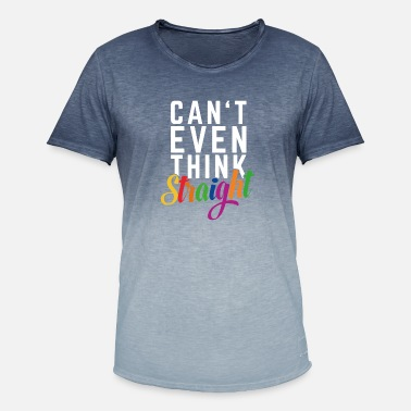 Even Can`t even think straight lgbt gift - Men's Colour Gradient T-Shirt