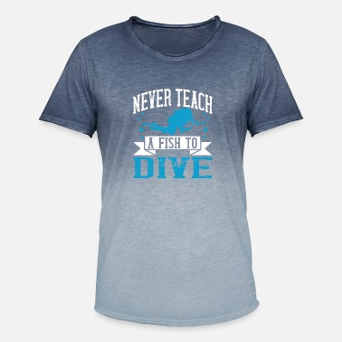 Dive Diving Tshirt Design Never teach a fish to Dive - Men's Colour Gradient T-Shirt