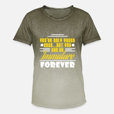 Immature Funny Description Immature Tshirt Design Immature Forever - Men's T-Shirt with colour gradients