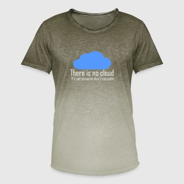 There is no cloud - Men's T-Shirt with colour gradients