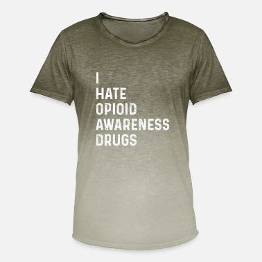 Drug Hate I Hate Opioid Drugs - Against Substance Abuse - Men's T-Shirt with colour gradients