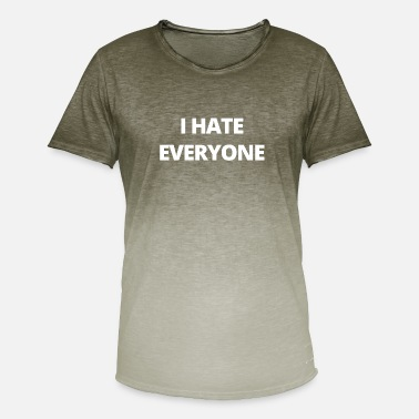 I Hate Everyone I hate everyone's gift - Men's T-Shirt with colour gradients