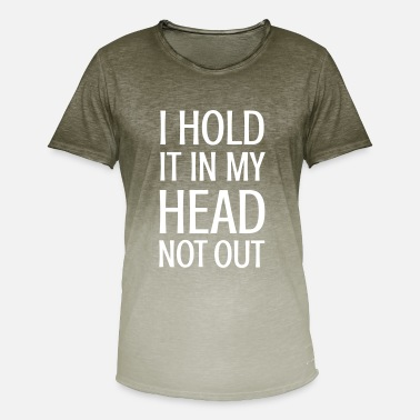 Hold Out I HOLD IT IN MY HEAD NOT OUT - funny saying! - Men's T-Shirt with colour gradients