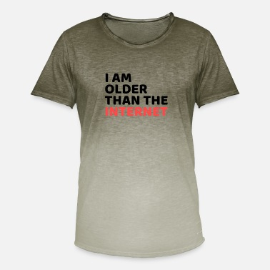 Older I am older than the internet - Men's Colour Gradient T-Shirt