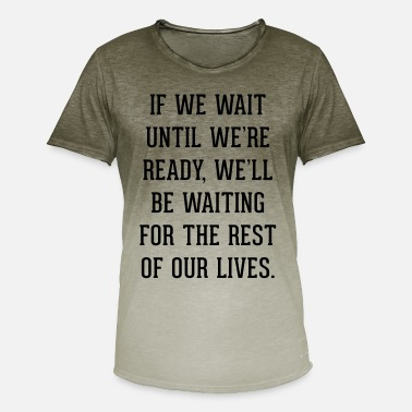 Ready Wait Until Ready Quote - Mannen kleurverloop T-Shirt