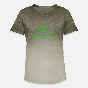 Green Dont wake the green inside me - Männer Farbverlauf T-Shirt