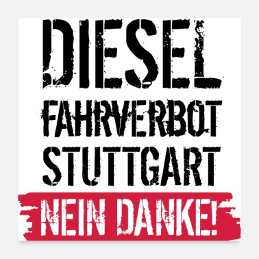 Against Diesel driving ban, no thanks! Against diesel ban - Poster 24 x 24 (60x60 cm)