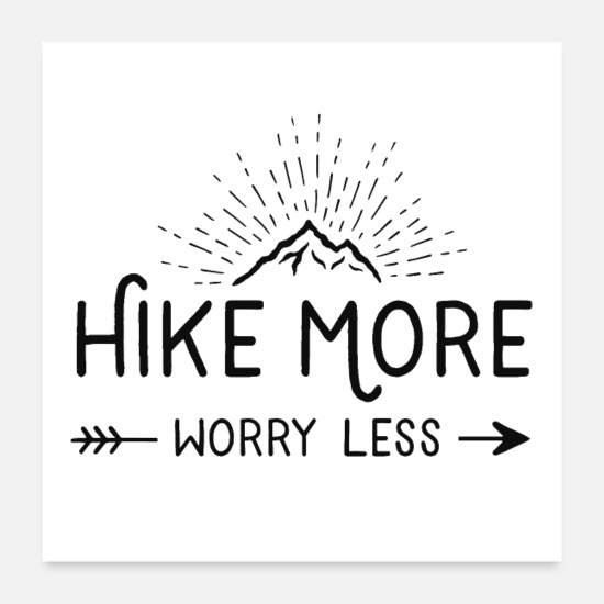 Schwarz Poster - hike more worry less - Poster Weiß