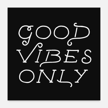 Only good vibes only - Poster