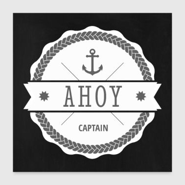 Ahoy Captain Anchor - Poster 60x60 cm