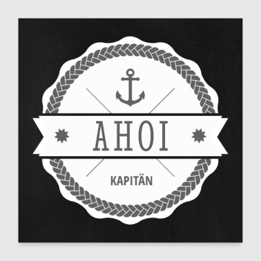 Ahoy Captain Badge - Poster 24 x 24 (60x60 cm)