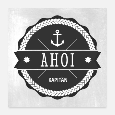 Captain Ahoy Captain Badge - Poster 24 x 24 (60x60 cm)