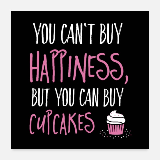 Typografie Poster - Can't buy happiness, but cupcakes - Poster Weiß