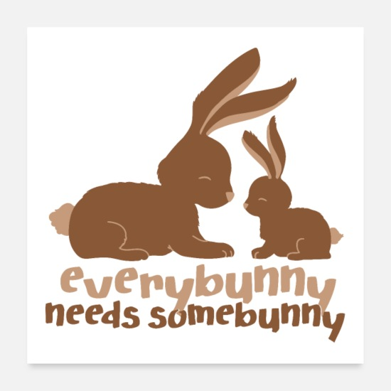 Lapin Posters - Everybunny a besoin de quelque chose - Posters blanc