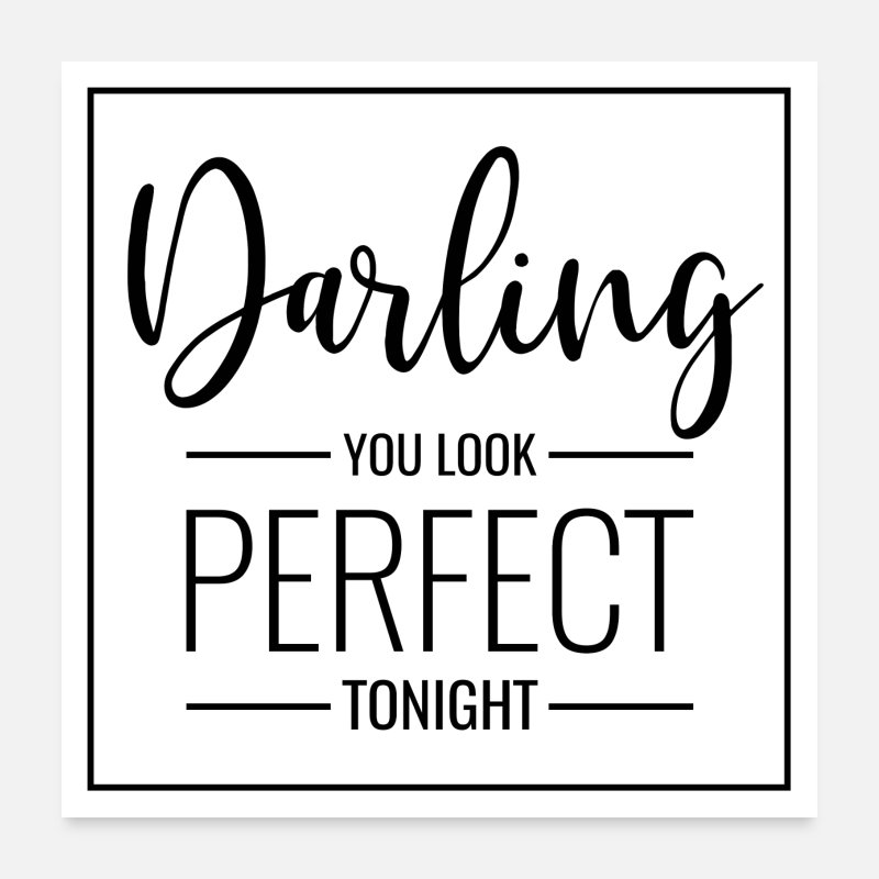 Darling Posters - Poster with saying Darling you look perfect tonight - Posters white