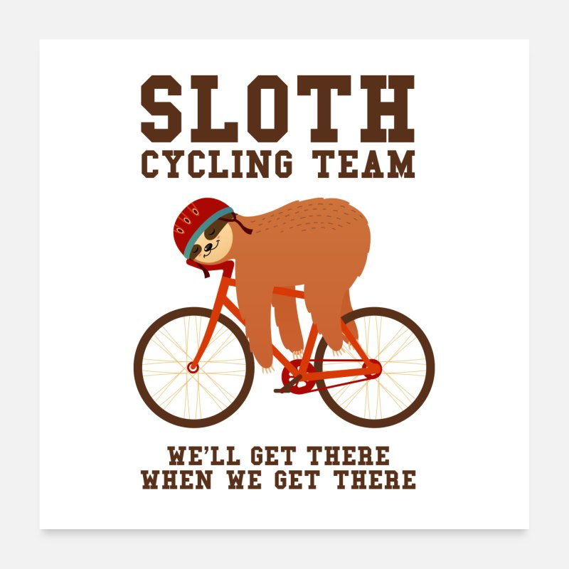 Sloth Posters - Sloth Cycling Team - Posters white